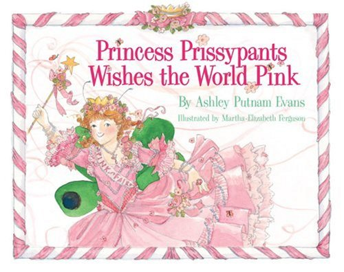9780979338144: Princess Prissypants Wishes the World Pink