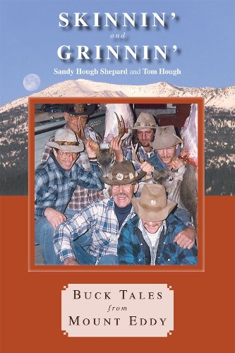 Skinnin' and Grinnin': Buck Tales from Mount: Shepard, Sandy Hough,