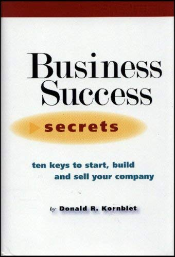 9780979339806: Business Success Secrets: Ten Keys to Start, Build, and Sell Your Company