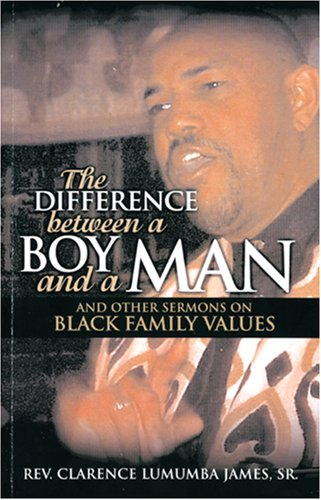 9780979342417: The Difference Between a Boy and a Man and other sermons on Black Family Values