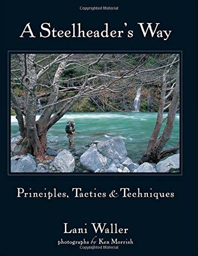 9780979346064: Steelheader's Way, A: Principles, Tactics, & Techniques