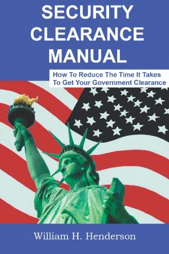 9780979346606: Security Clearance Manual: How To Reduce The Time It Takes To Get Your Government Clearance