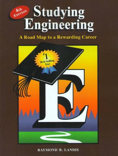 Studying Engineering: A Road Map to a: Landis, Raymond B.