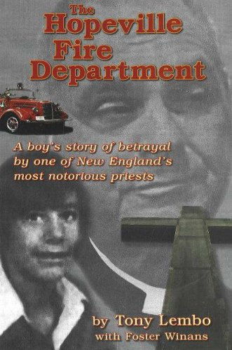 Hopeville Fire Department, The A Boy;s Story of Betrayal By One of New England's Most ...