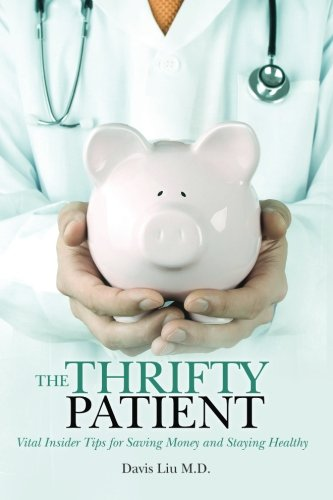 9780979351228: The Thrifty Patient: Vital Insider Tips for Saving Money and Staying Healthy