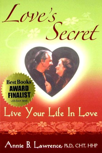 9780979353505: Love's Secret Live Your Life in Love