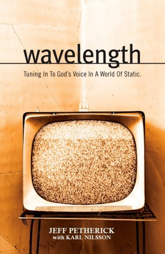 9780979354304: Wavelength: Tuning In To God's Voice In A World Of Static