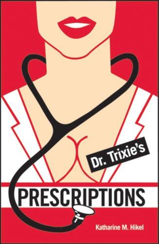 9780979357107: Dr. Trixie's Prescriptions