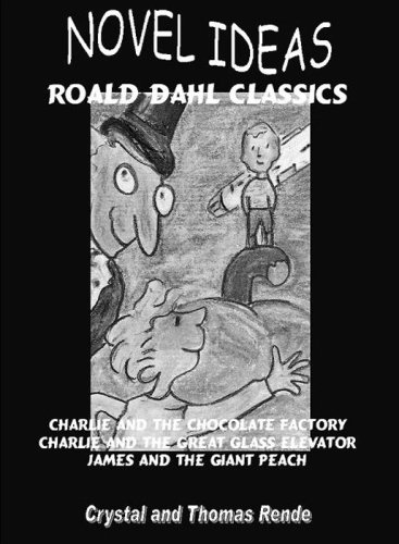 9780979357671: Novel Ideas: Roald Dahl Classics: Charlie and the Chocolate Factory/Charlie and the Great Glass Elevator/James and the Giant Peach