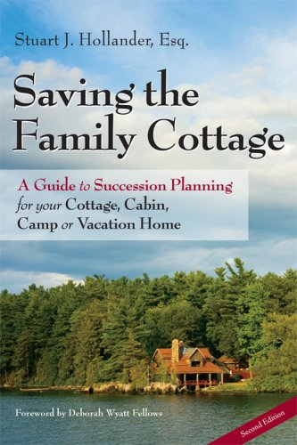 9780979359637: Saving the Family Cottage: A Guide to Succession Planning for your Cottage, Cabin, Camp or Vacation Home 2nd Edition