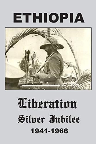 9780979361951: Ethiopia: Liberation Silver Jubilee 1941-1966