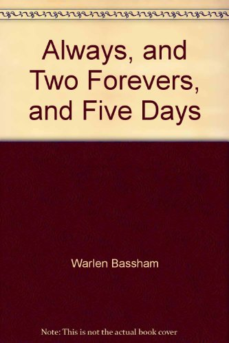 Always, and Two Forevers, and Five Days: Warlen Bassham