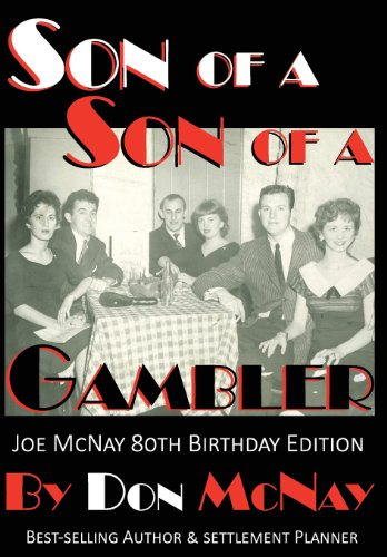 9780979364419: Son of a Son of a Gambler: Winners, Losers and What to Do When You Win the Lottery Joe McNay 80th Birthday Edition