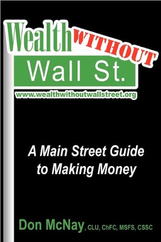 9780979364471: Wealth Without Wall Street: A Main Street Guide to Making Money