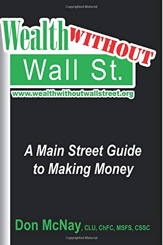 9780979364488: Wealth Without Wall Street: A Main Street Guide to Making Money: A Main Street Guide to Making Money