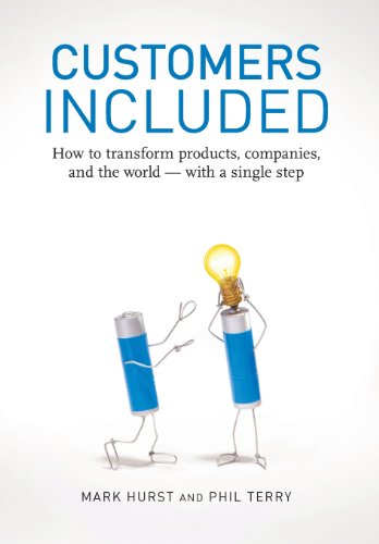 9780979368110: Customers Included: How to Transform Products, Companies, and the World - With a Single Step