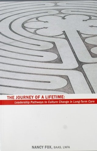 9780979368219: The Journey of a Lifetime: Leadership Pathways to Culture Change in Long-Term Care