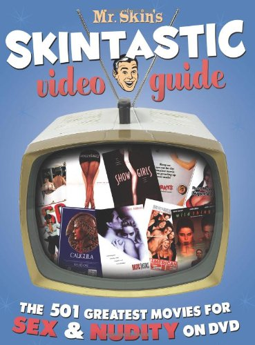 9780979369100: Mr. Skin's Skintastic Video Guide: The 501 Greatest Movies for Sex & Nudity on DVD