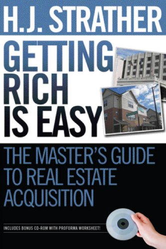 Getting Rich Is Easy: The Master's Guide to Real Estate Acquisition: Strather, Herbert