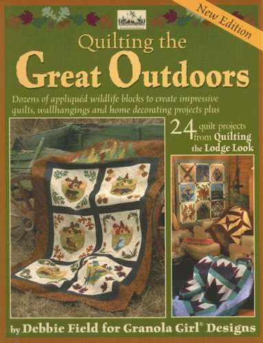 Quilting the Great Outdoors/Lodge Look (Granola Girl Designs): Debbie Field
