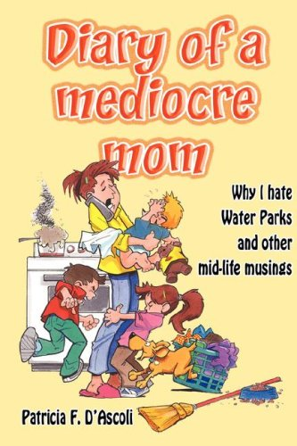 9780979371622: Diary of a Mediocre Mom