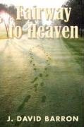 9780979371653: Fairway to Heaven