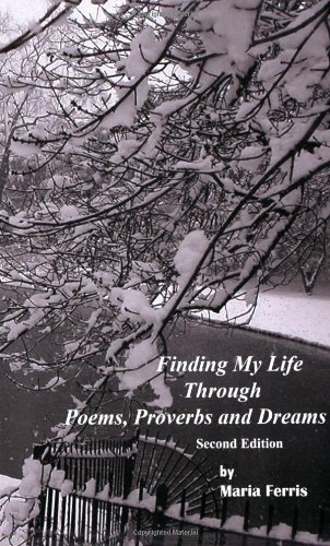 9780979372803: Finding My Life Through Poems, Proverbs and Dreams