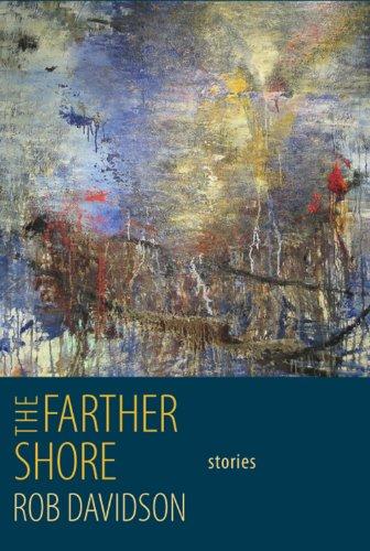 The Farther Shore: Davidson, Rob