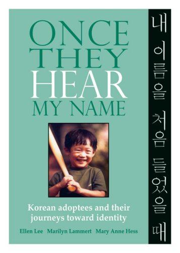 9780979375606: Once They Hear My Name: Korean Adoptees and Their Journeys Toward Identity