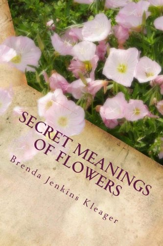9780979376436: Secret Meanings of Flowers: Including Trees, Shrubs, Vines and Herbs