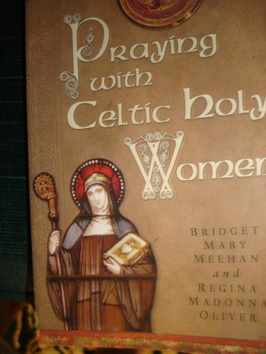 9780979376726: Praying with Celtic Holy Women