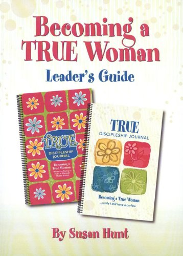 9780979377037: Becoming a True Woman: Preteen and Teen Year 1 Leader's Guide (True)