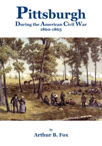 9780979377297: Pittsburgh during the American Civil War 1860-1865