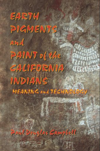 Earth Pigments and Paint of the California Indians: Paul Douglas Campbell