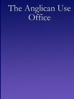 9780979380051: The Anglican Use Office