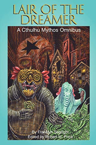 9780979380600: Lair of the Dreamer: A Cthulhu Mythos Omnibus