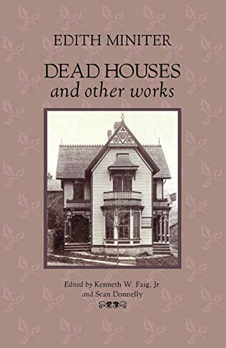 Dead Houses and Other Works: Miniter, Edith w/editing