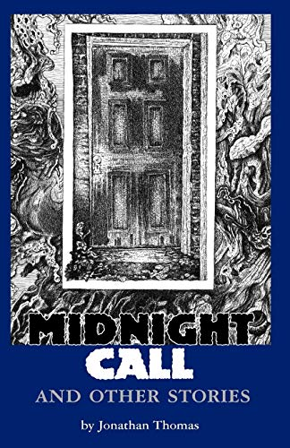 Midnight Call and Other Stories: Thomas, Jonathan w/foreword