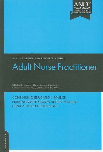 Adult Nurse Practitioner Review and Resource Manual: Clinical Assistant Professor