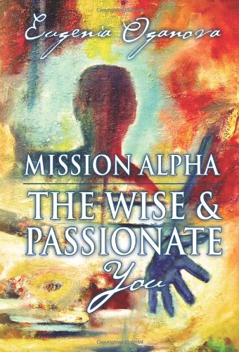 9780979381706: Mission Alpha - The Wise and Passionate You