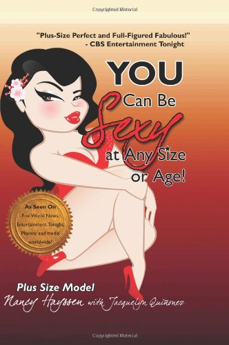 You Can Be Sexy at Any Size or Age!: Nancy Hayssen