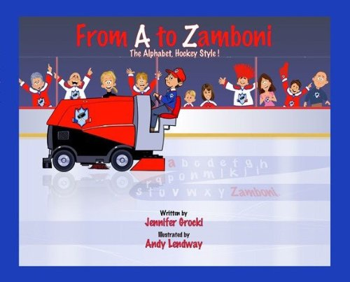 9780979383335: From A to Zamboni, the Alphabet Hockey Style!