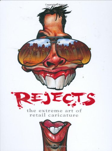 Rejects The extreme Art of Retail Caricature (Signed)