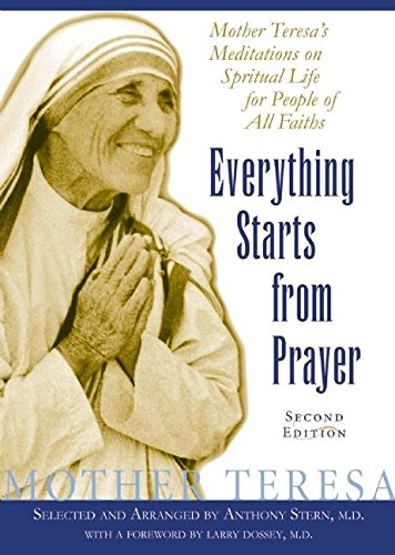 Everything Starts from Prayer: Mother Teresa's Meditations on Spiritual Life for People of All...