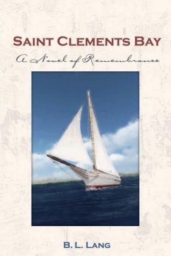Saint Clements Bay: A Novel of Remembrance: B. L. Lang