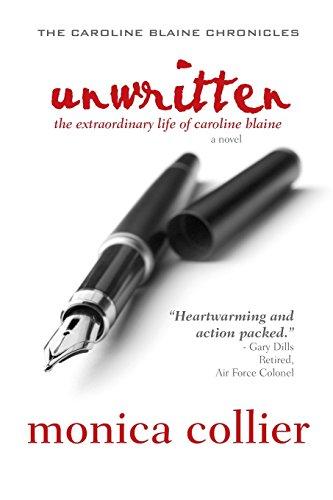 9780979386961: Unwritten: The Extraordinary Life of Caroline Blaine (Caroline Blaine Chronicles)