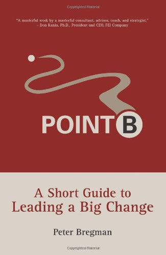 9780979387203: Point B: A Short Guide to Leading a Big Change