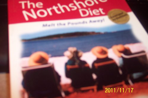 9780979387401: The northshore diet-melt the pounds away!