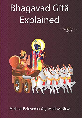 9780979391606: Bhagavad Gita Explained: Bhagavad Gita in Its Own Time and Place