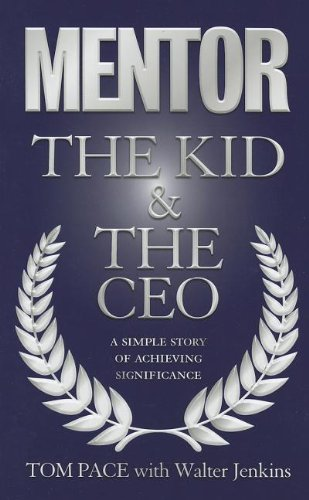 9780979396229: Mentor the Kid & the CEO: A Simple Story of Achieving Significance